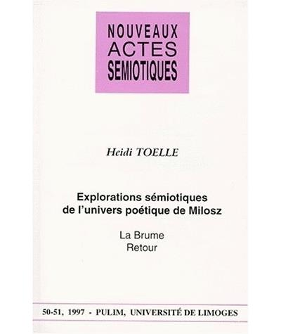 Explorations semiotiques de l'univers poetique de milosz