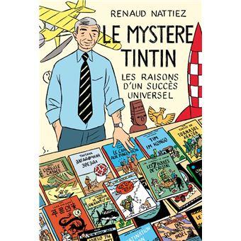 Le mystere tintin - les raisons d'un succes universel