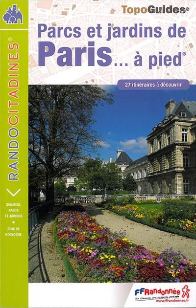 Les parcs et jardins de Paris à pied