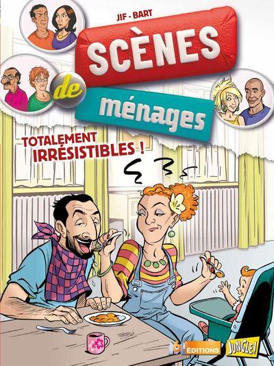 Scènes de ménages - tome 5 Totalement irrésistibles !