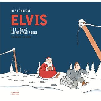 Elvis et l'homme au manteau rouge - Un conte de Noël