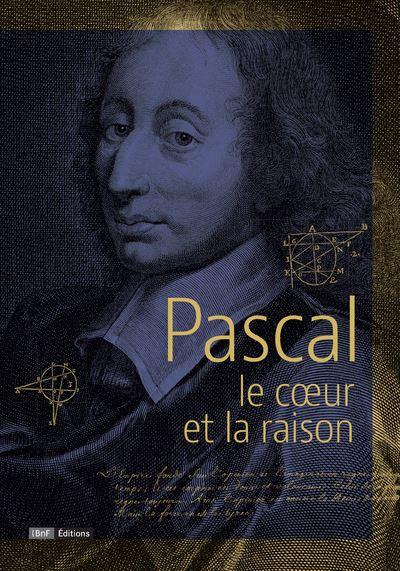 Pascal, le coeur et la raison