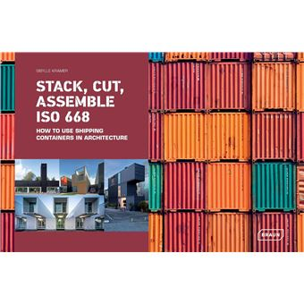 STACK, CUT, ASSEMBLE ISO 668.. HOW TO USE SHIPPING CONTAINE