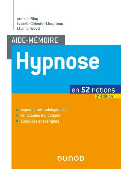 Aide-mémoire - Hypnose - 3e éd. - en 52 notions - 9782100810154 - 24,99 €