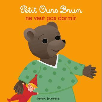 Petit ours brun petit ours brun ne veut pas dormir - Methode pour faire dormir bebe dans son lit ...