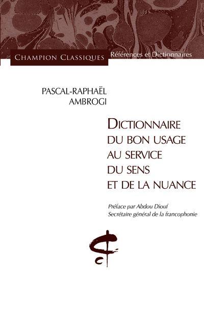 Dictionnaire du bon usage au service du sens et de
