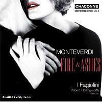 Fire and ashes - Monteverdi series, volume 2