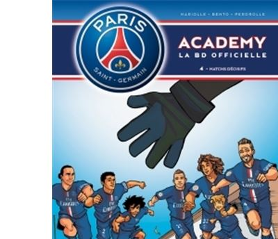 Paris Saint-Germain Academy T04 Matchs Décisifs