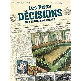 Les Pires Decisions De L Histoire De France