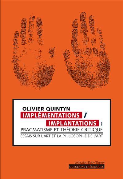 Implémentations, implantations pragmatisme et théorie critique