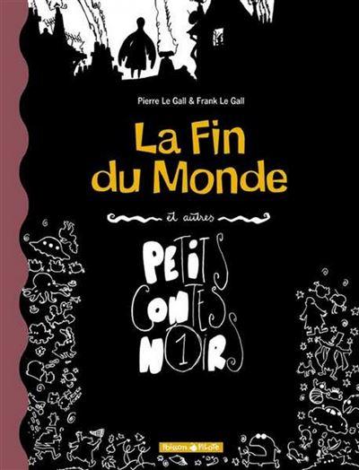 Petits Contes noirs - La Fin du monde et autres petits contes noirs
