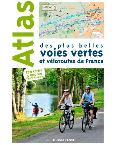 Atlas des plus belles voies vertes et véloroutes de France