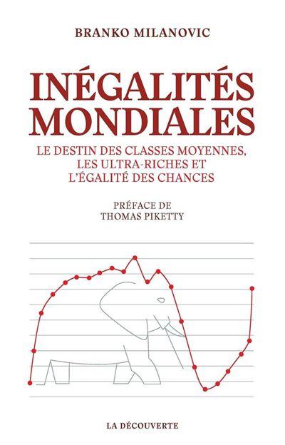 Inégalités mondiales - Le destin des classes moyennes, les ultra-riches et l'égalité des chances - 9782348042492 - 15,99 €