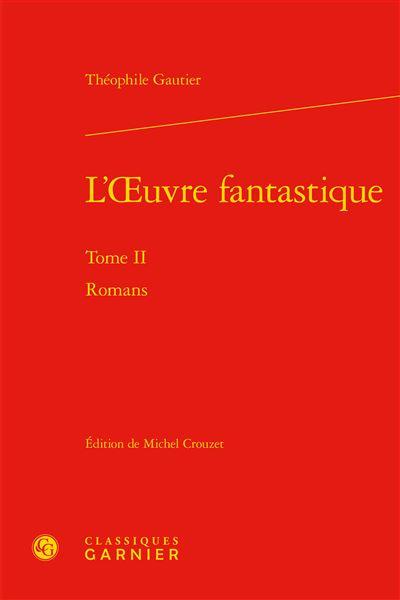 L'oeuvre fantastique. tome ii - romans