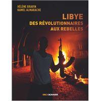 Libye, des révolutionnaires aux rebelles