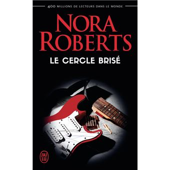 Le cercle brisé - Dernier livre de Nora Roberts