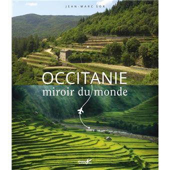 https://static.fnac-static.com/multimedia/Images/FR/NR/30/13/a5/10818352/1540-1/tsp20190306115325/Occitanie-miroir-du-monde.jpg