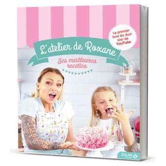L'Atelier de Roxane - Ses meilleures recettes
