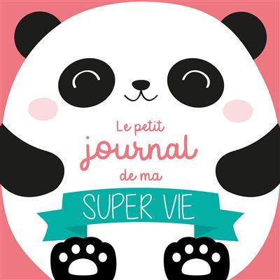 Le petit journal de ma super vie (spécial panda)