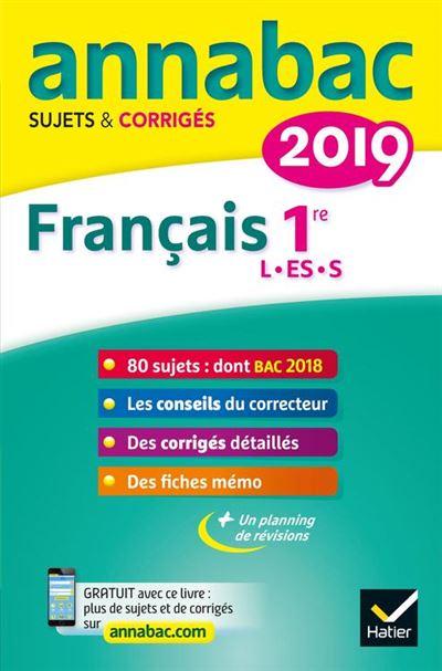 Annales Annabac 2019 Français 1re L, ES, S - Sujets et corrigés du bac Première séries générales - 9782401047877 - 5,49 €
