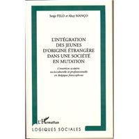 Integration des jeunes d'origine etrangere dans une societe