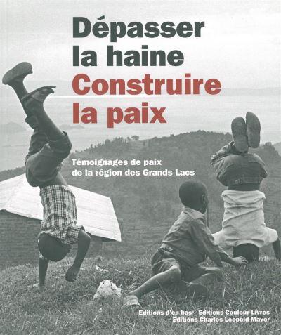 Depasser la Haine,Construire la Paix(+Cd)