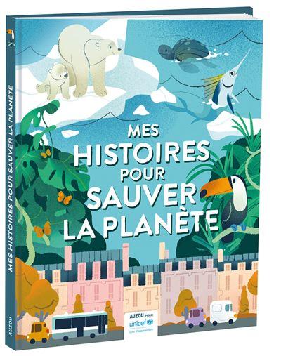 Mes histoires pour sauver la planete - avec unicef