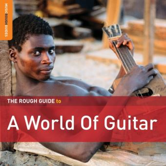 A WORLD OF GUITAR. THE ROUGH GUIDE