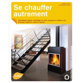se chauffer autrement pompes chaleur chauffage au bois. Black Bedroom Furniture Sets. Home Design Ideas