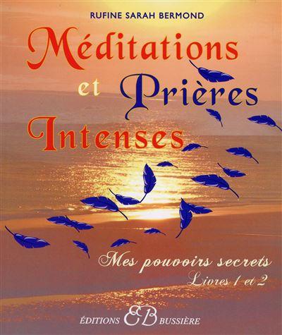Méditations et Prières Intenses - Livres 1 et 2