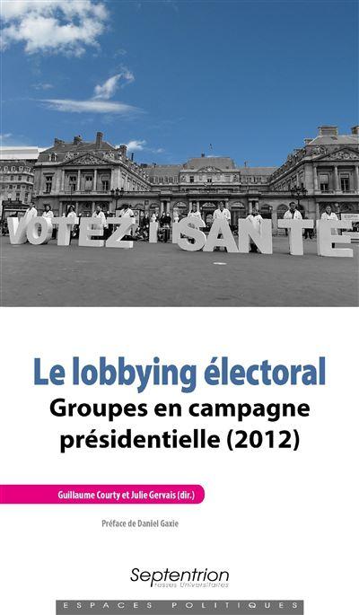 Le lobbying électoral groupes en campagne présidentielle 2012