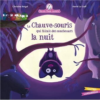 Mamie Poule raconte - La chauve-souris qui faisait des cauchemars la nuit