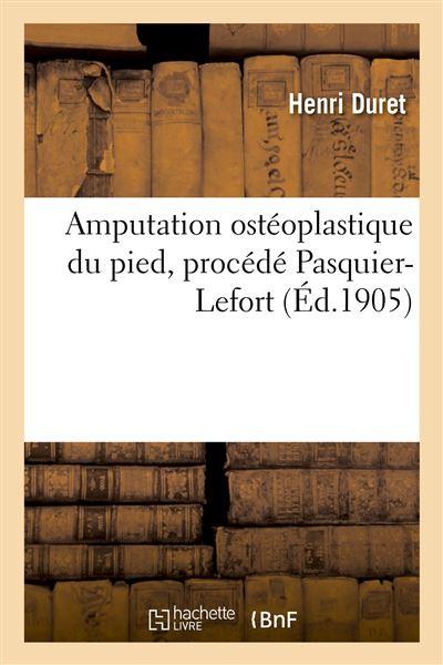 Amputation ostéoplastique du pied, procédé Pasquier-Lefort