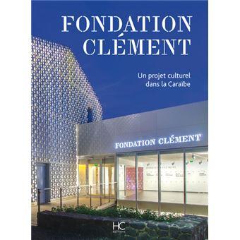 Fondation Clément - Un projet culturel dans la Caraïbe