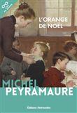L'orange de Noël / Michel Peyramaure | Peyramaure, Michel (1922-...). Auteur
