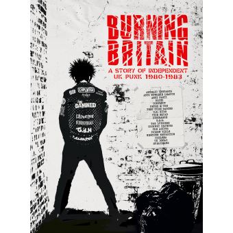 Burning Britain : A Story Of Independent UK Punk 1980-1983