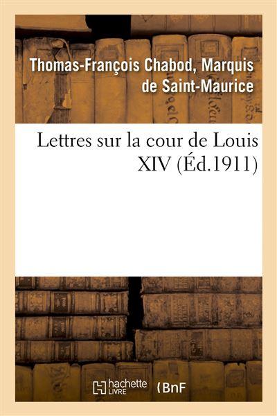 Lettres sur la cour de Louis XIV