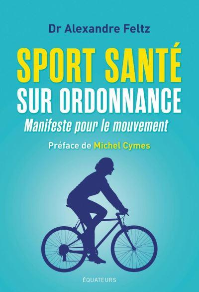 Sport Santé sur ordonnance. Manifeste pour le mouvement - 9782849906842 - 11,99 €
