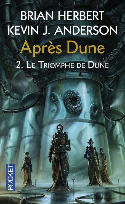 Dune - Après Dune Tome 2 : Le triomphe de Dune