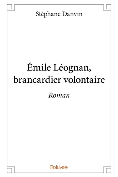 Emile Léognan, brancardier volontaire