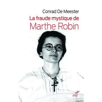 La fraude mystique de Marthe Robin, selon le théologien Conrad De Meester (???) La-fraude-mystique-de-Marthe-Robin