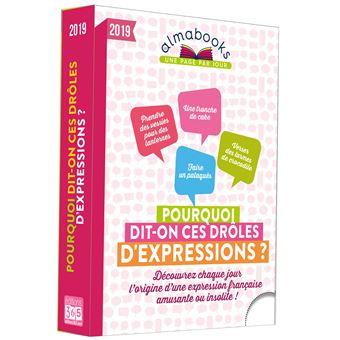 Almabook Pourquoi dit-on ces drôles d'expressions ? 2019
