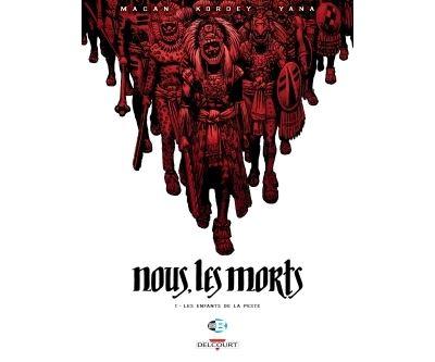 Nous, les morts T1 - Les Enfants de la peste