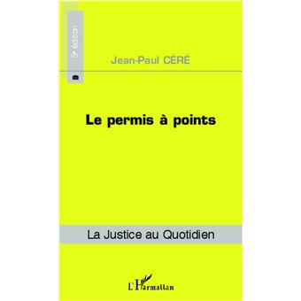 le permis points broch jean paul c r achat livre ou ebook achat prix fnac. Black Bedroom Furniture Sets. Home Design Ideas