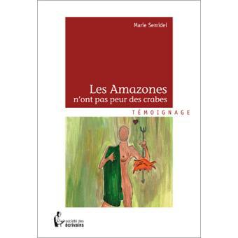 Les Amazones Nont Pas Peur Des Crabes