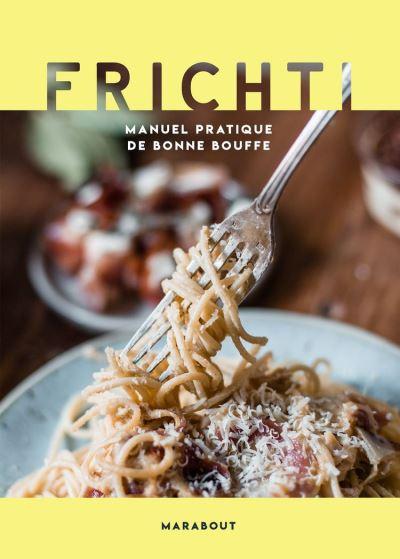 Frichti - Manuel pratique de bonne bouffe - 9782501146364 - 14,99 €