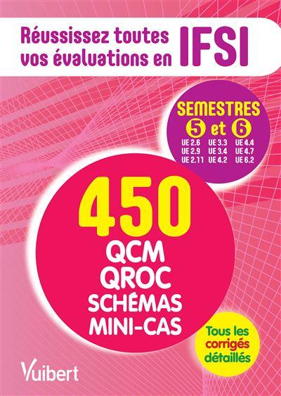 IFSI les semèstres 5 et 6 en 450 QCM QROC schémas et mini cas