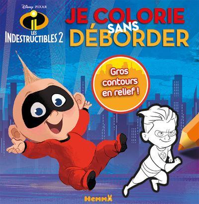 Disney Les Indestructibles 2 Je colorie sans déborder