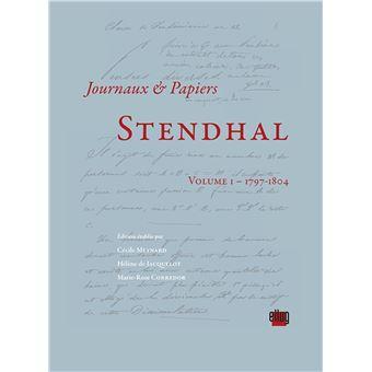 Stendhal journaux et papiers  volume 1  1797 1804