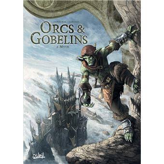 Orcs et GobelinsOrcs et Gobelins T02 - Myth